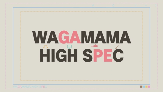 Wagamama High Spec